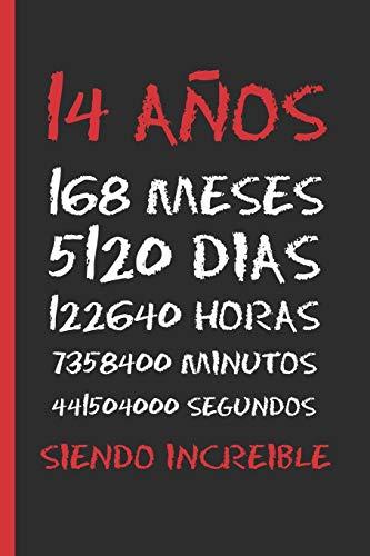14 AÑOS SIENDO INCREIBLE: REGALO DE CUMPLEAÑOS ORIGINAL Y DIVERTIDO. DIARIO, CUADERNO DE NOTAS, APUNTES, AGENDA O USO ESCOLAR.