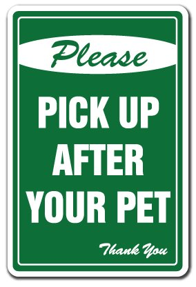 Please Pick Up After Your Pet No Dog Poop Sign | Indoor/Outdoor | Funny Home D�cor for Garages, Living Rooms, Bedroom, Offices | SignMission Clean Remove Dogs Scoop Sign Wall Plaque Decoration