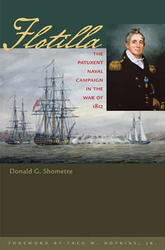Flotilla: The Patuxent Naval Campaign in the War of 1812 (Johns Hopkins Books on the War of 1812)