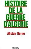 Histoire de La Guerre D'Algerie (French Edition)