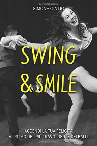 Swing & Smile: Accendi la tua felicità al ritmo del più travolgente dei balli