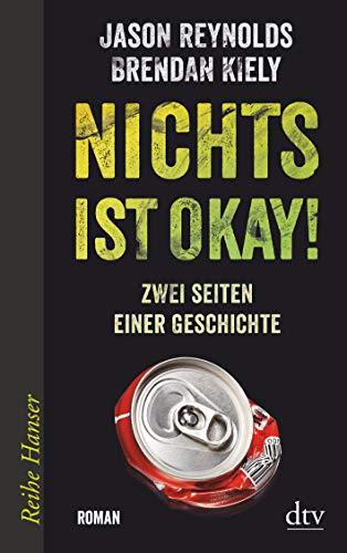Nichts ist okay!: Zwei Seiten einer Geschichte, Roman