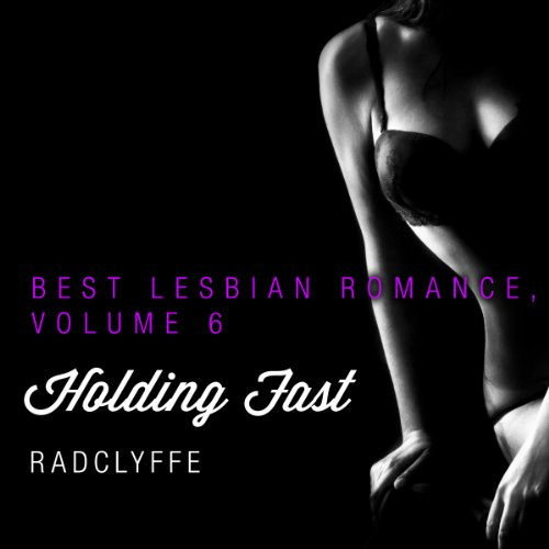 Best Lesbian Romance, Volume 6: Holding Fast audiobook cover art