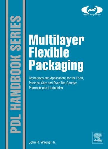 Multilayer Flexible Packaging: Technology and Applications for the Food, Personal Care, and Over-the-Counter Pharmaceutical Industries (Plastics Design Library)