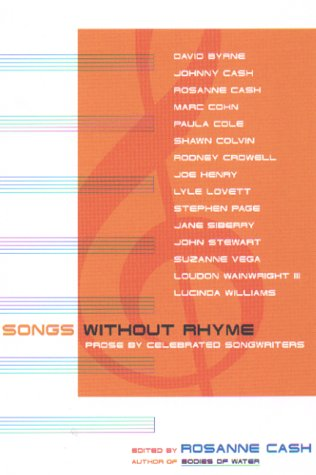 Songs Without Rhyme: Prose By Celebrated Songwriters