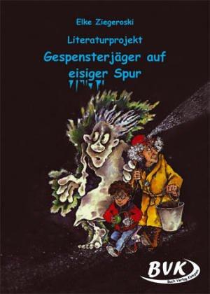 """Literaturprojekt """"Gespensterjäger auf eisiger Spur"""""""