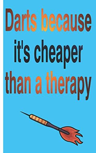 Darts because it's cheaper than a therapy - Cuaderno: Planificador | Diario | Bloc de notas | Copybook | Cuaderno con motivo de dardos | cuadros | ... de 100 páginas |para anotar deseos y notas