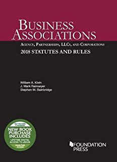 Business Associations: Agency, Partnerships, LLCs, and Corporations, 2018 Statutes and Rules