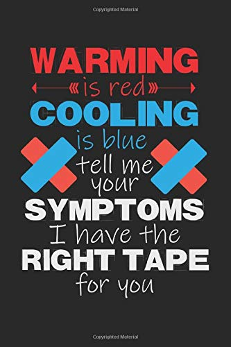 Warming Is Red Cooling Is Blue Tell Me Your Symptoms I Have The Right Tape For You A5 Notizbuch 120 Seiten Liniert Physiotherapeut Therapie