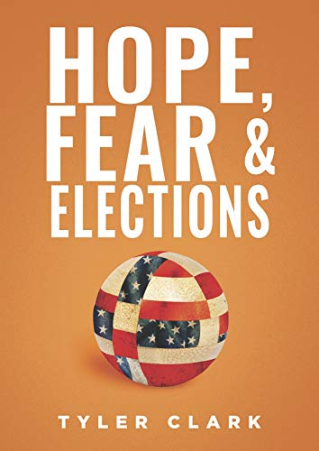 Hope, Fear & Elections: How Cultural Cycles Predict Who Wins The White House (English Edition)