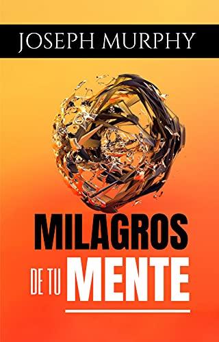 Milagros de tu Mente: (Spanish Edition)