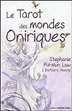 Le tarot des mondes oniriques : Avec 78 cartes