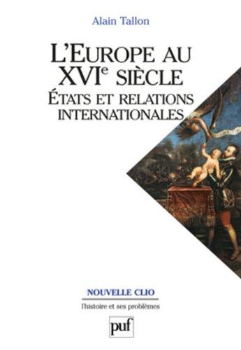 L'Europe au XVIe siècle. États et relations internationales