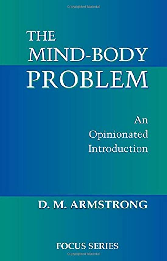 アフリカ歯登場The Mind-body Problem: An Opinionated Introduction (Focus Series (Westview Press).)