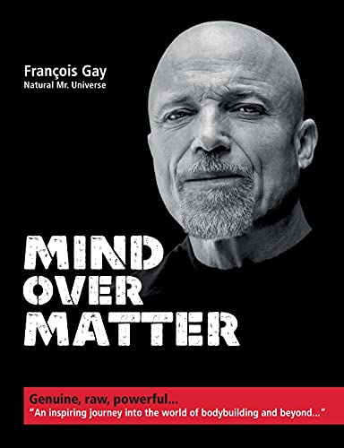 Compare Textbook Prices for Mind Over Matter: Genuine, raw, powerful  ISBN 9783754316078 by Gay, François