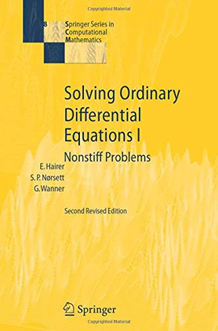サンダー吸収剤大学院Solving Ordinary Differential Equations I: Nonstiff Problems (Springer Series in Computational Mathematics)