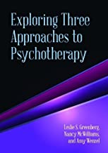 Exploring Three Approaches to Psychotherapy by Greenberg, Leslie S., McWilliams, Nancy, Wenzel, Amy (August 15, 2013) Paperback