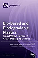 Bio-Based and Biodegradable Plastics: From Passive Barrier to Active Packaging Behavior