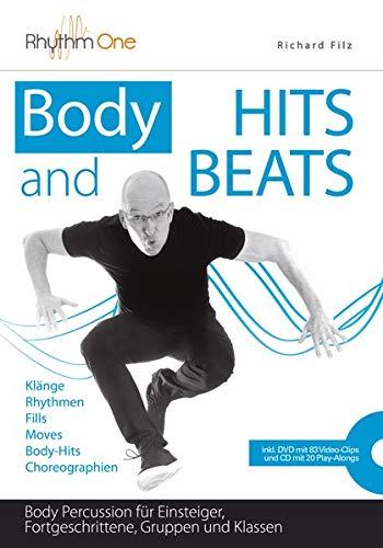 Body HITS and BEATS: Body Percussion für Einsteiger, Fortgeschrittene, Gruppen und Klassen (inkl. DVD und Audio CD)