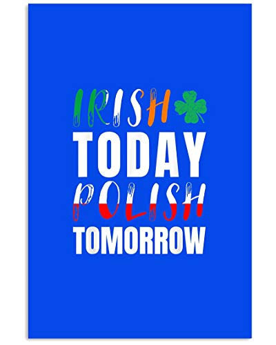AZSTEEL Lustiges irisches Today Polish Tomorrow St. Patrick S Day   Poster ohne Rahmen für Bürodekoration, bestes Geschenk für Familie und Freunde 29,4 x 41,8 cm