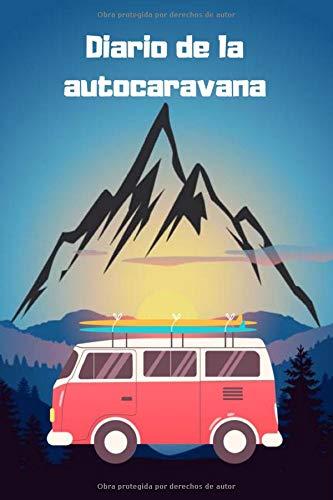 Diario de la autocaravana: Un diario de campamento con indicaciones para documentar el libro de recuerdos de viaje de RV o tienda de campaña, regalos ... (libro de registro de camping, volumen 9)