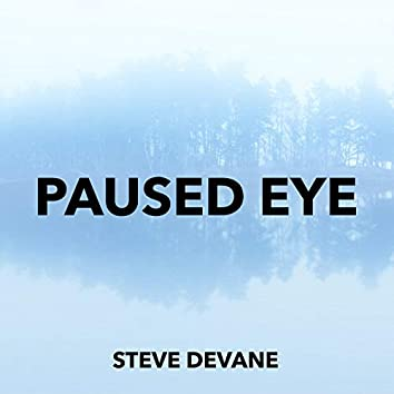 Paused Eye