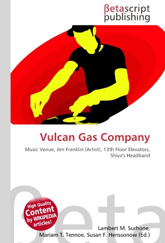 Vulcan Gas Company: Music Venue, Jim Franklin (Artist), 13th Floor Elevators, Shiva's Headband