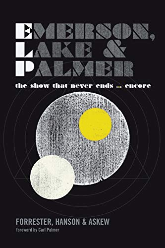 Emerson, Lake and Palmer: The Show That Never Ends ... Encore