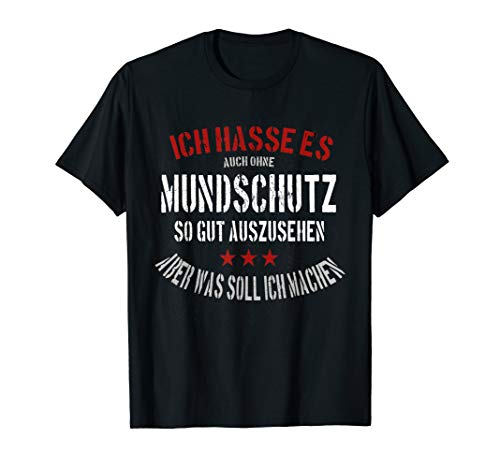 Lustiger Spruch Mundschutz Atemschutzmaske Mund Nasen Schutz T-Shirt