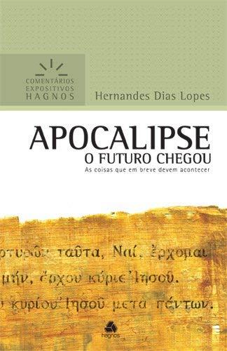 Apocalipse - Comentários Expositivos Hagnos: As coisas que em breve podem acontecer