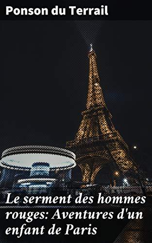 Couverture du livre Le serment des hommes rouges: Aventures d'un enfant de Paris