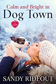 Calm and Bright in Dog Town: (Dog Town Book 4) by [Sandy Rideout]