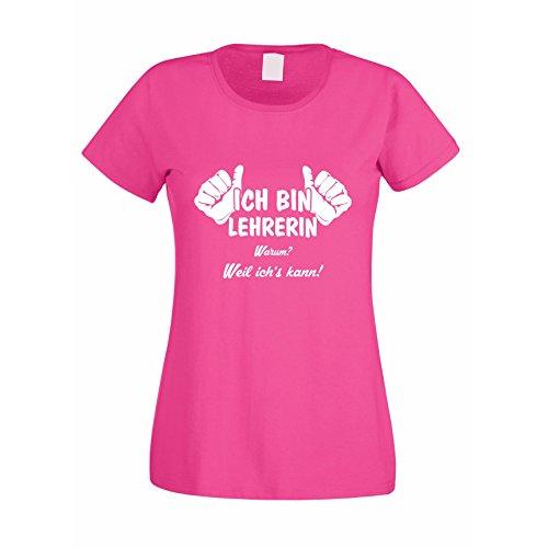 Ich Bin Lehrerin, Weil ich's kann - Damen T-Shirt, Fuchsia-Weiss, M
