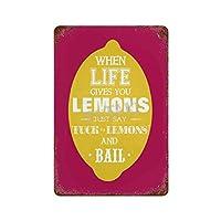人生があなたにレモンを与えるときさびた錫のサインヴィンテージアルミニウムプラークアートポスター装飾面白い鉄の絵の個性安全標識警告バースクールカフェガレージの寝室に適しています