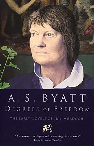 Degrees of Freedom: The Early Novels of Iris Murdoch (English Edition)