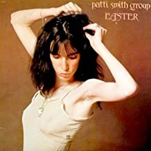 Patti Smith Group / Easter: Songs: Till Victory, Space Monkey, Because the Night, Ghost Dance, Babelogu, Rock n Roll Nigger, Privilege, We Three, 25th Floor, High on Rebellion, Easter