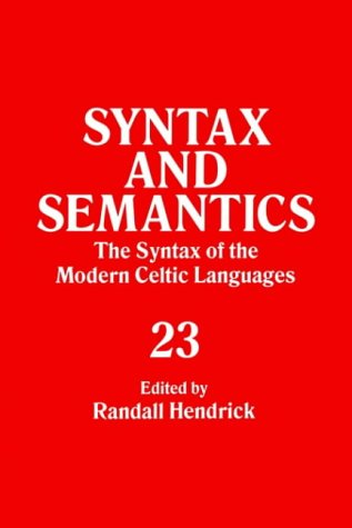 Compare Textbook Prices for The Syntax of the Modern Celtic Languages, Volume 23 Syntax and Semantics Syntax and Semantics Syntax & Semantics  ISBN 9780126061048 by Hendrick, Randall,Anderson, Stephen R.