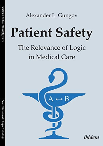 Patient Safety: The Relevance of Logic in Medical Care (Studies in Medical Philosophy)