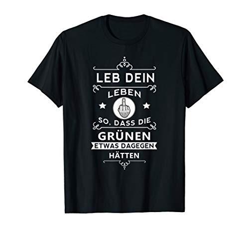 Anti Grünen, Leb dein Leben so, Partei, CO2, Mittelfinger T-Shirt