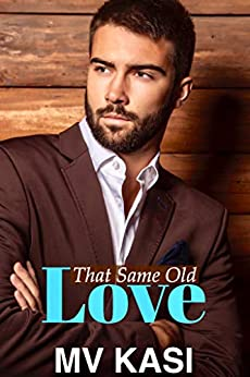That Same Old Love: Falling for her Enemy Boss by [M.V. Kasi]