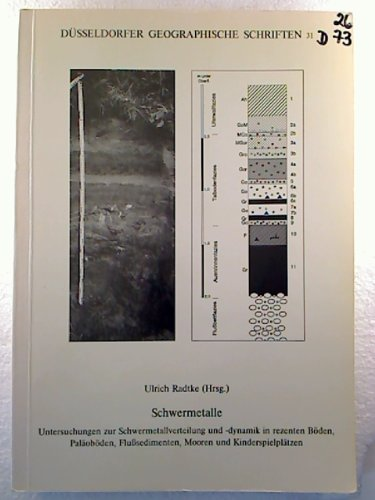 Schwermetalle. - Untersuchungen zur Schwermetallverteilung und -dynamik in rezenten Böden, Paläoböden, Flußsedimenten, Mooren und Kinderspielplätzen.