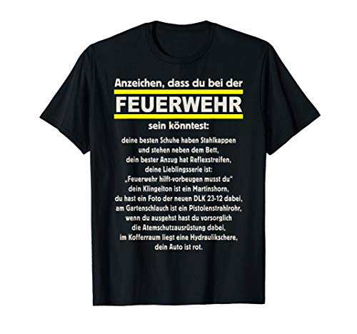 Lustiges Geschenk für den Feuerwehr-Mann: Anzeichen T-Shirt