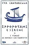 Ippopotami e sirene. I viaggi di Omero e di Erodoto