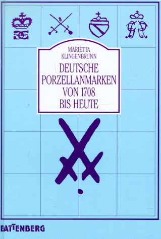 Deutsche Porzellanmarken von 1708 bis heute