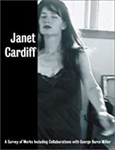 Janet Cardiff: A Survey of Works