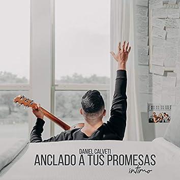 Anclado a Tus Promesas Intimo