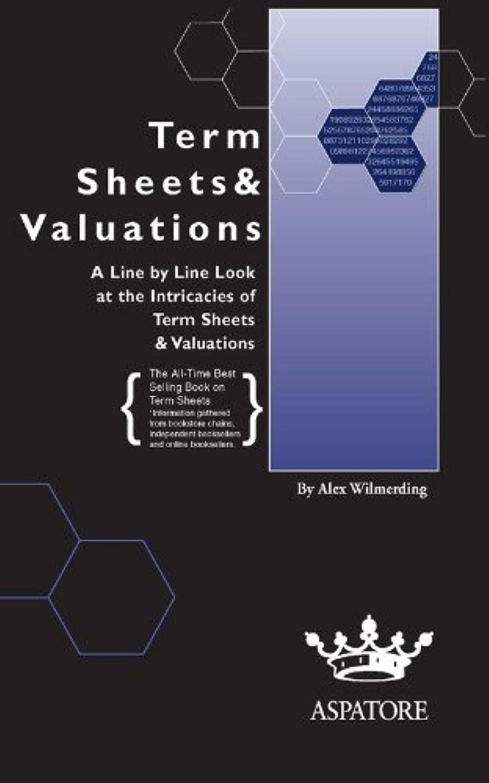 ショッピングセンター隠す驚くべきTerm Sheets & Valuations: A Line by Line Look at the Intricacies of Term Sheets & Valutions (Bigwig Briefs) (English Edition)