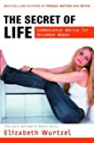 The Secret of Life: Commonsense Advice for the Uncommon Woman
