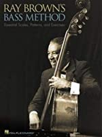 Ray Brown's Bass Method: Essential Scales, Patterns, and Exercises (Eagle Large Print)