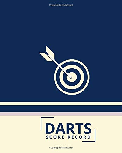 "Darts Score Record: Easy to use Game recorder Notebook, Indoor Games Record Book, Score Keeper, Log book, Darts Scoring Sheet, Gifts for Friends, ... 10"" with 120 pages. (Darts Logbook, Band 19)"